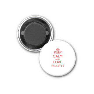 Keep calm and love Booth Refrigerator Magnets