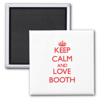 Keep calm and love Booth Magnet