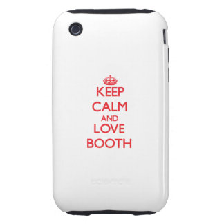 Keep calm and love Booth Tough iPhone 3 Case