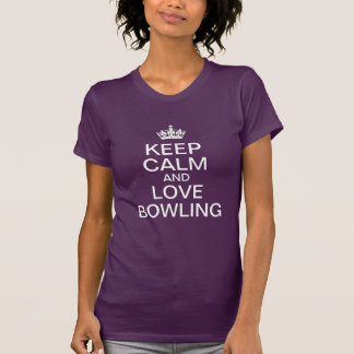 Keep calm and love Bowling T-Shirt
