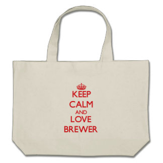 Keep calm and love Brewer Tote Bags