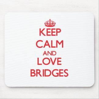 Keep calm and love Bridges Mousepads