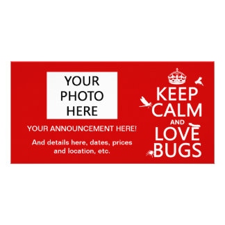 Keep Calm and Love Bugs any background color Custom Photo Card