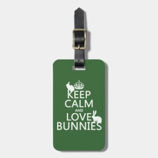 Keep Calm and Love Bunnies - all colours Luggage Tag