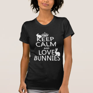 Keep Calm and Love Bunnies - all colours T-Shirt