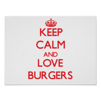 Keep calm and love Burgers Poster