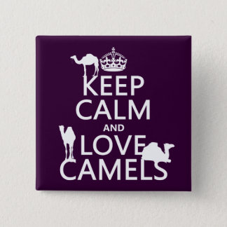 Keep Calm and Love Camels (all colors) 15 Cm Square Badge