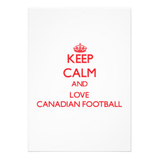 Keep calm and love Canadian Football Personalized Invitation