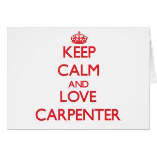 Keep calm and love Carpenter Cards