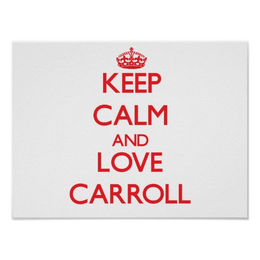 Keep Calm and Love Carroll Print
