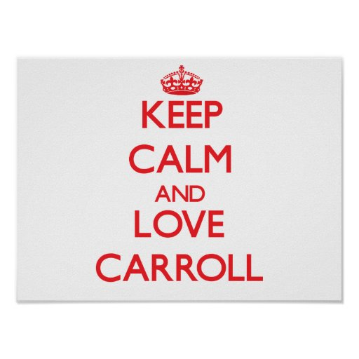 Keep calm and love Carroll Posters