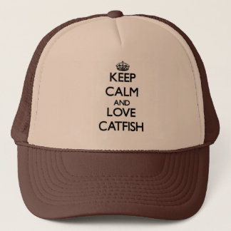 Keep calm and Love Catfish Trucker Hat