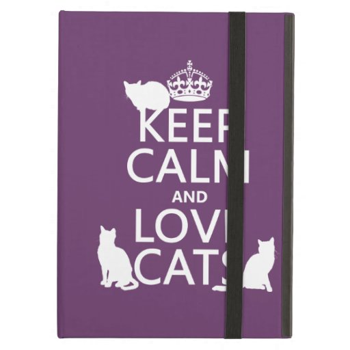 Keep Calm and Love Cats (in any color) iPad Case