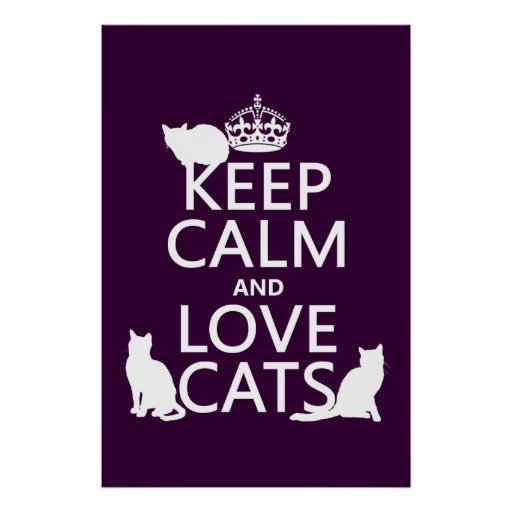 Keep Calm and Love Cats (in any color) Poster
