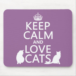 Keep Calm and Love Cats Mousepads