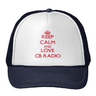 Keep calm and love Cb Radio Hats