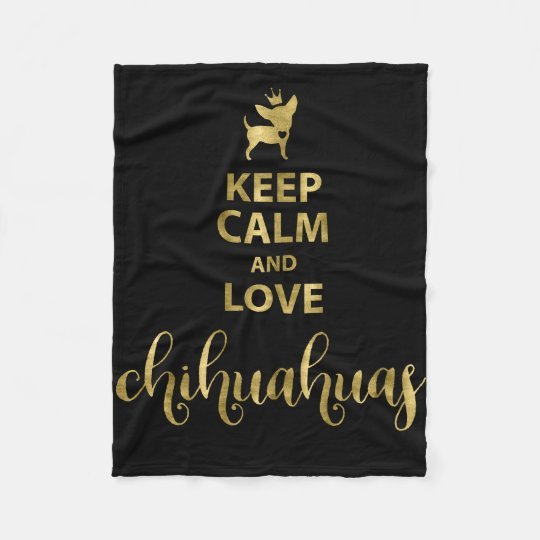 Keep Calm And Love Chihuahuas Fleece Blankets