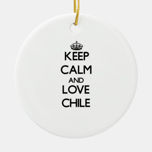 Keep Calm and Love Chile Christmas Ornament