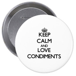 Keep calm and love Condiments Pinback Button