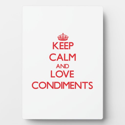 Keep calm and love Condiments Photo Plaques