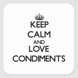 Keep calm and love Condiments Square Sticker