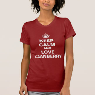 Keep calm and love Cranberry T-Shirt