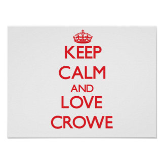 Keep calm and love Crowe Poster
