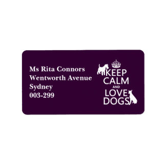 Keep Calm and Love Dogs - all colors Label