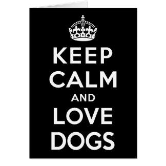 Keep Calm and Love Dogs Card