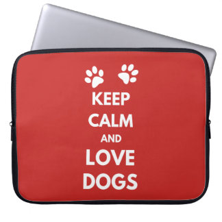 Keep calm and love dogs laptop sleeve