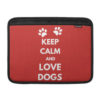 Keep calm and love dogs MacBook sleeve