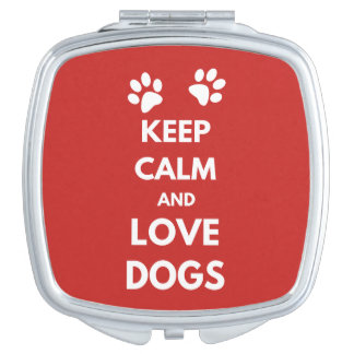 Keep calm and love dogs travel mirror