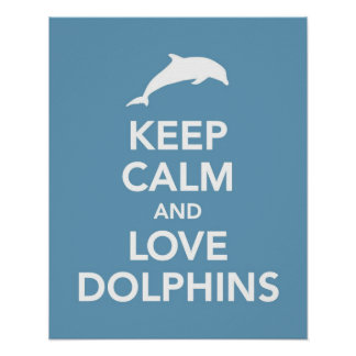 Keep Calm and Love Dolphins print or poster