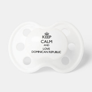 Keep Calm and Love Dominican Republic Baby Pacifier