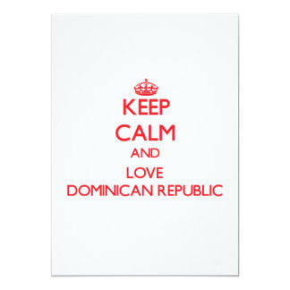 "Keep Calm and Love Dominican Republic 5"" X 7"" Invitation Card"