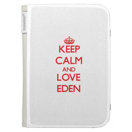 Keep Calm and Love Eden Kindle 3 Covers