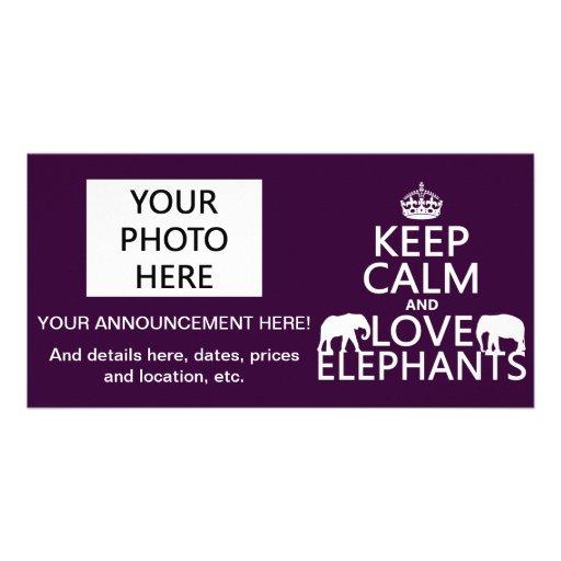 Keep Calm and Love Elephants (any color) Customized Photo Card