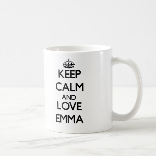 Keep Calm and Love Emma Coffee Mugs