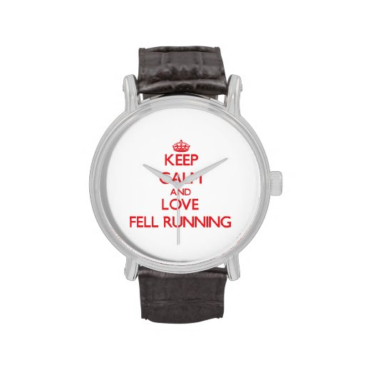 Keep calm and love Fell Running Wrist Watch