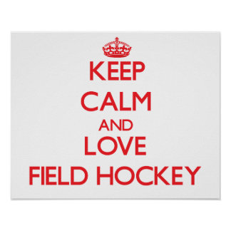 Keep calm and love Field Hockey Posters