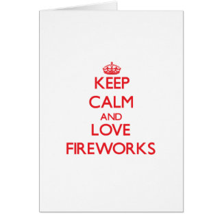 Keep calm and love Fireworks Greeting Cards