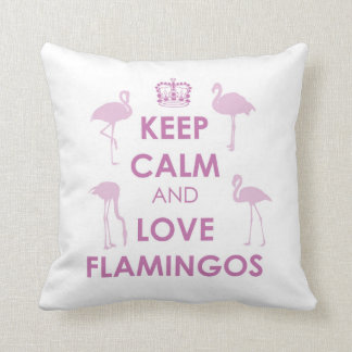 Keep Calm and Love Flamingos (Any Color) Throw Pillow
