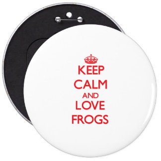 Keep calm and love Frogs 6 Cm Round Badge
