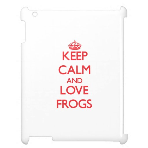 Keep calm and love Frogs Case For The iPad 2 3 4