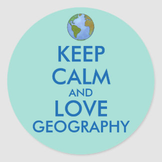 Keep Calm and Love Geography Customizable Classic Round Sticker