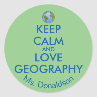 Keep Calm and Love Geography Customizable Round Sticker
