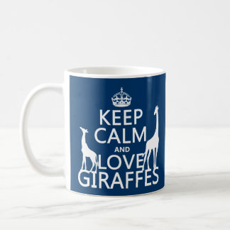 Keep Calm and Love Giraffes - all colours Coffee Mug