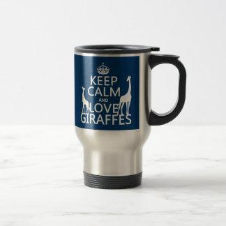 Keep Calm and Love Giraffes - all colours Travel Mug