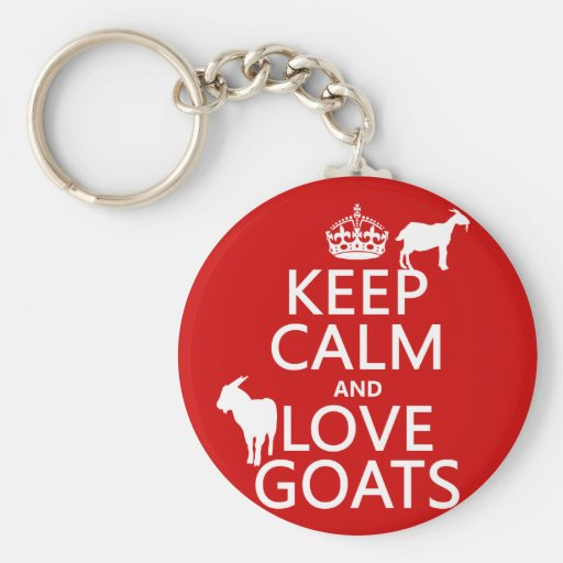 Keep Calm and Love Goats (any background color) Key Chains
