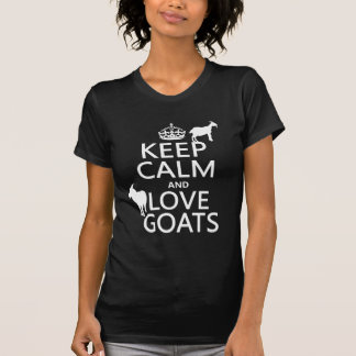 Keep Calm and Love Goats (any background colour) T-Shirt